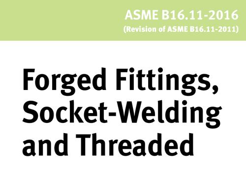 ASME B16.11-2016 承插焊和螺纹连接锻造管件(Forged Fittings, Socket-Welding and Threaded)标准详细说明及免费下载