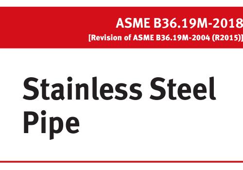 最新2018版美标不锈钢管B36.19M(ASME B36.19M-2018 Stainless Steel Pipe) 标准免费下载